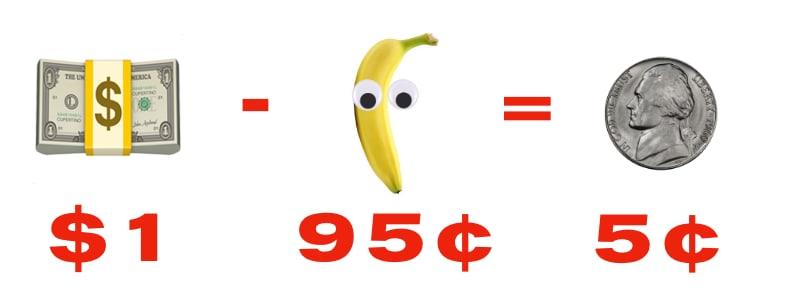 $1 - 95¢ = 5¢